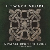 Howard Shore (b.1946) A Palace Upon the Ruins (A Song Cycle) / Lang Lang, piano; Jennifer Johnson Cano, mezzo; Kronos Quartet; Essential Voices USA Youth Workshop; RTÉ Concert Orchestra
