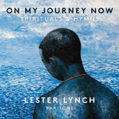 On My Journey Now: Spirituals & Hymns / Lester Lynch, baritone; Victor Simonson & Brian Farrell, pianos; ART Singers; Oakland School of the Arts Ens.