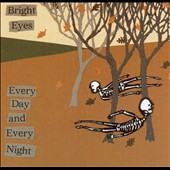 Bright Eyes: Every Day and Every Night [EP]