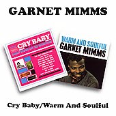Garnet Mimms: Cry Baby/Warm and Soulful