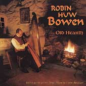 Robin Huw Bowen: Old Hearth: Welsh Music on Triple Harp to Fire the Soul