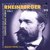Rheinberger: Complete Organ Works Vol 3 / Rudolf Innig