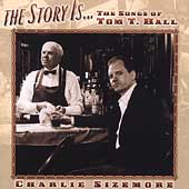 Charlie Sizemore: The Story Is... The Songs of Tom T. Hall