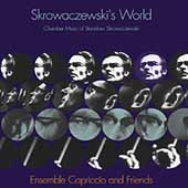 Skrowaczewski's World / Ensemble Capriccio and Friends