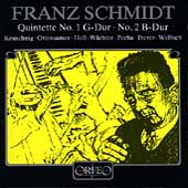 Schmidt: Quintette no 1 & 2 / Keuschnig, Ottensamer, et al