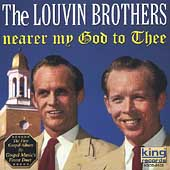 The Louvin Brothers: Nearer My God to Thee