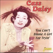 Cass Daley: You Can't Blame a Girl for Trying