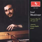 Rheinberger: Sonatas Op 47, 99 and 135 / Antonio Pompa-Baldi