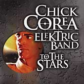 Chick Corea/Chick Corea's Elektric Band: To the Stars