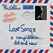 Phil Collins: Love Songs: A Compilation...Old and New