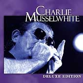 Charlie Musselwhite: Deluxe Edition