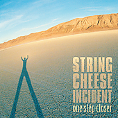 The String Cheese Incident: One Step Closer