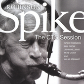 Spike Robinson: The CTS Session