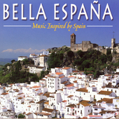 Bella Espa&ntilde;a - Music Inspired by Spain