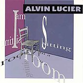 Lucier: I am sitting in a room
