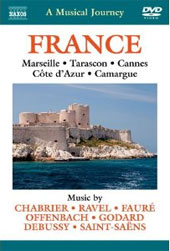 A Musical Journey: France - Marseille; Tarascon Cannes; Cote d'Azur; Camargue. Music by Chabrier, Ravel & Fauré / Slovak Radio Symphony Orchestra [DVD]