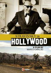 Stravinsky in Hollywood - Archival footage, interviews, scenes from films with scores composed by Stravinsky (written & directed by Marco Capalbo) [DVD]