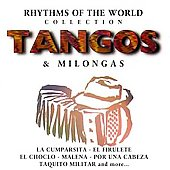 Various Artists: Tangos & Milongas: Rhythms of the World Collection