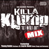Killa Klump: Get in and Get Out [PA] *