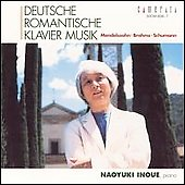 Deutsche Romantische Klavier Musik / Naoyuki Inoue