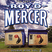 Roy D. Mercer: Double Wide, Vol. 2