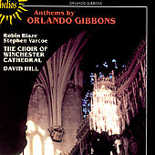 Gibbons: Anthems / Hill, Blaze, Varcoe, Westminster Choir
