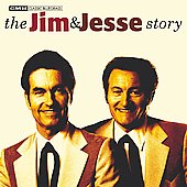 Jim & Jesse: The Jim & Jesse Story: 24 Greatest Hits [Bonus Tracks] [Slipcase]