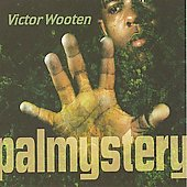 Victor Wooten: Palmystery