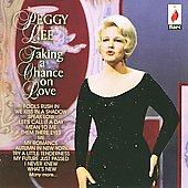 Peggy Lee (Vocals): Taking a Chance on Love