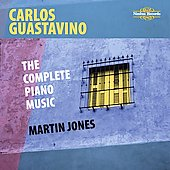 Guastavino: Complete Piano Music / Jones