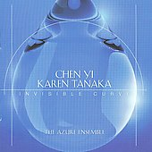 Karen Tanaka: Invisible Curve, etc;  Chen Yi / Azure Ensemble