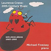 Laurence Crane - 20th Century Music - Solo Piano Pieces 1985-99 / Michael Finnissy