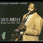 Louis Jordan: The Later Years 1953-1957