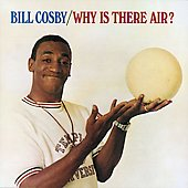Bill Cosby: Why Is There Air?