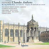 Handel: Chandos Anthems / Kirkby, Gilchrist, Layton, Academy of Ancient Music