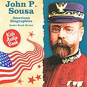 Various Artists: American Biographies Series: John P. Sousa