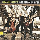 American Complex / Jim Gailloreto's Jazz String Quintet