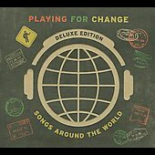 Playing for Change: Playing for Change: Songs Around the World [Digipak]
