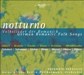 Notturno: German Romantic Folk Songs