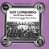 Guy Lombardo & His Royal Canadians: Uncollected Guy Lombardo & His Royal Canadians (1950)