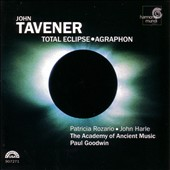 Paul Goodwin (Oboe, Conductor)/Academy of Ancient Music (UK): Tavener: Total Eclipse, etc / Goodwin, Harle, Rozario, et al *