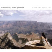 Triosence/Sara Gazarek: Where Time Stands Still