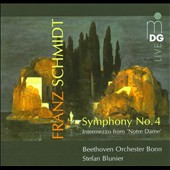 Schmidt: Symphony No. 4; Intermezzo From Notre Dame