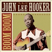 John Lee Hooker: Boom Boom: The Best of John Lee Hooker [Music Club Deluxe]