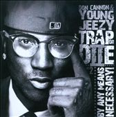 Young Jeezy/Don Cannon: Trap Or Diie, Pt. 2: By Any Means Necessary!
