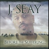 J. Seay: Before the Suffering...
