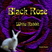Roisin Dubh: Black Rose White Rabbit