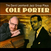 David Leonhardt Jazz Group: The  David Leonhardt Jazz Group Plays Cole Porter [Digipak]