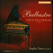Balbastre Pi&egrave;ces de Clavecin / Sophie Yates