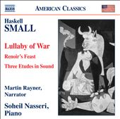 Haskell Small: Lullaby Of War, Renoir's Feast / Rayner, Nasseri